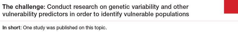 Challenge 3: Conduct research on genetic variability and other vulnerability predictors in order to identify vulnerable populations