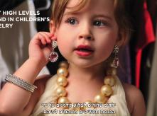 A child putting on jewelry. text reads: Very high levels found in children's jewelry