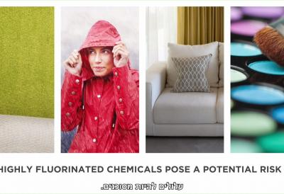 All highly fluorinated chemicals pose a potential risk. Products containing highly fluorinated chemicals: Carpets, Rain coat, Sofa, Make up.